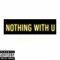 Nothing With U(prod. PdubCookin)