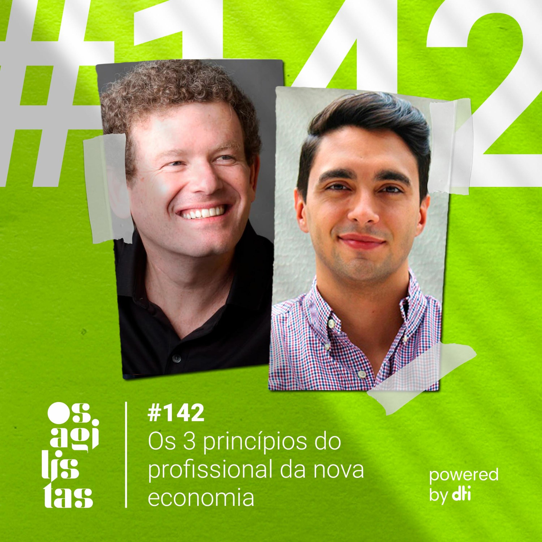 #142 - Os 3 princípios do profissional da nova economia