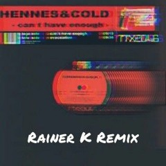 *FREE DOWNLOAD* Hennes & Cold - Can't Have Enough (Rainer K Remix)