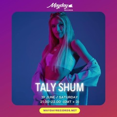TALY SHUM - Mayday Radio Guest Mix June 2021