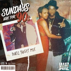 Sundays Are For 90s Mix IV - Date Night