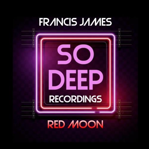FRANCIS JAMES - RED MOON (SO DEEP RECORDINGS)