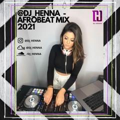 @DJ_HENNA - AFROBEATS MIX 2021