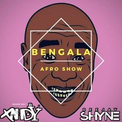 DJ Xandy ft DJ Shyne - BENGALA ( Afro Show )