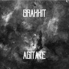 Brakkit - Agitate [Dubstep N Trap Premiere]