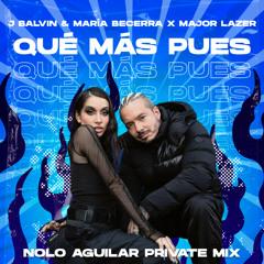 Qué Más Pues (Nolo Aguilar Private 'Bumaye' Radio Mix)