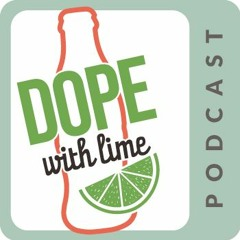 "Anna Weinstein ""Dope with Lime"" Ep. 22"
