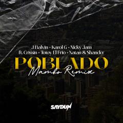 J Balvin, Karol G, Nicky Jam, ft. Crissin, Totoy, Natan & Shander - POBLADO (Saydun Mambo Remix)