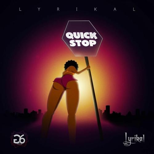 """Lyrikal: """"Quick Stop"""""""