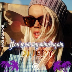 DJ JEDY - You're On My Mind Again