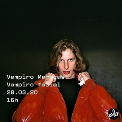 Vampiro Maracas • Vampiro facial (28.03.20)
