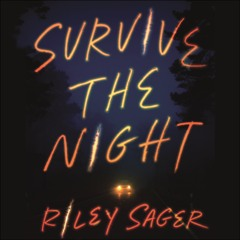 SURVIVE THE NIGHT by Riley Sager, read by Kate Handford - audiobook extract
