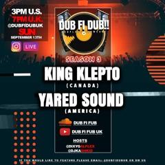 Dub Fi Dub Uk Presents Yared Sounds & King Klepto