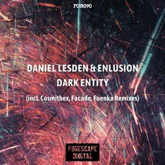 Daniel Lesden & Enlusion — Dark Entity (incl. Cosmithex, Facade, Fuenka Remixes) OUT NOW!