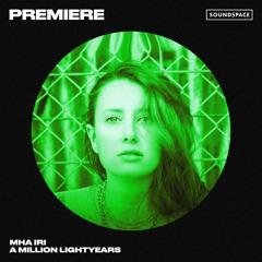 Premiere: Mha Iri - A Million Lightyears [1605]