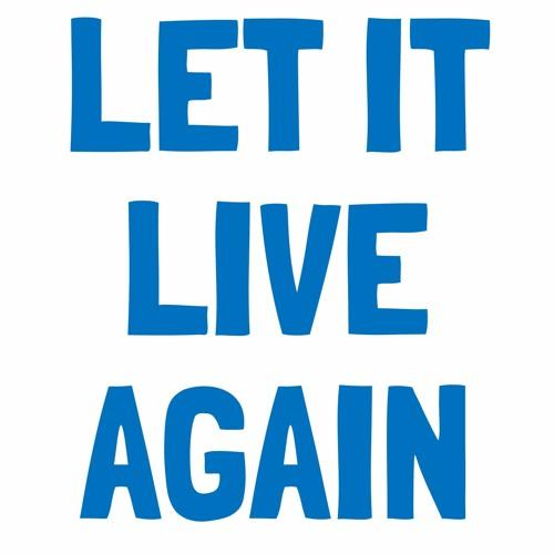 Let It Live Again