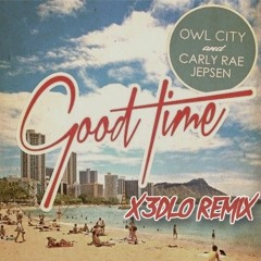 Owl City, Carly Rae Jepsen - Good Time (X3DLO Remix)