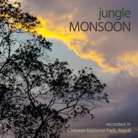 Jungle Monsoon - Chitwan National Park, Nepal - Album Sample