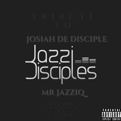 Tribute To JazziDisciples, Mr Jazziq and Josiah De Disciple Mixed By By G NARO