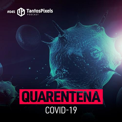 Ep #045 - Quarentena (COVID-19)