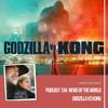 Download Podcast 134: News of the World - Godzilla vs Kong Mp3