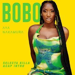 Aya Nakamura - Bobo - Selecta Killa Acap Intro