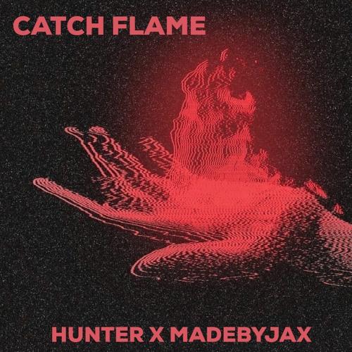 Catch Flame(feat. MadeByJax)