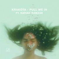 Krakota - Pull Me In (ft. Karina Ramage)