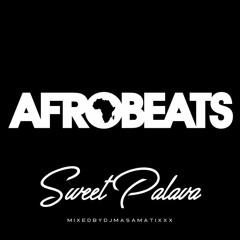 AfroBeats - Sweet Palava - (Sample)