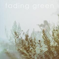 fading green [ft. 4catsncoffee]