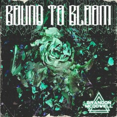 Bound to Bloom