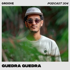 Groove Podcast 304 - Guedra Guedra