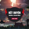 Download Kết Duyên ( Htrol Remix ) - YuniBoo X Goctoi Mixer Mp3