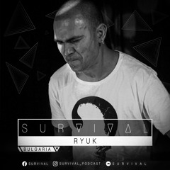 SURVIVAL Podcast #112 by Ryuk