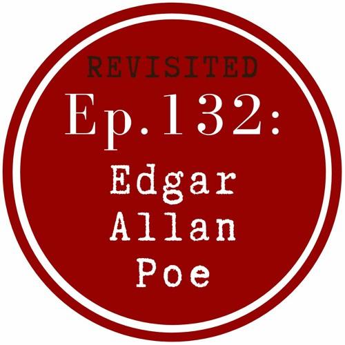 Get Lit Episode 131: Edgar Allan Poe - Revisited