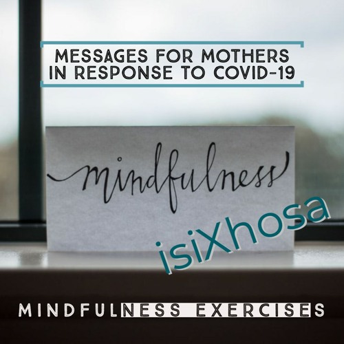 Messages for Mothers - Mindfulness Exercises - isiXhosa