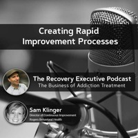 EP 67: Creating Rapid Improvement Processes with Sam Klinger