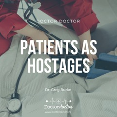 DD #225 - Patients as Hostages? How to Get Providers and Patients on the Same Side