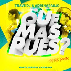J Balvin, Maria Becerra - Qué Más Pues? (Trave DJ & Adri Naranjo Mambo Remix)