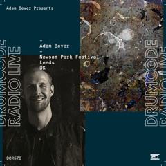 DCR578 – Drumcode Radio Live – Adam Beyer live from Newsam Park Festival, Leeds