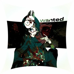 Wanted (prod. CapsCrtl + WellFed)