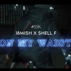 #SSK 18MISH X SHELL F - ON MY WAIST