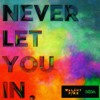 Download Never Let You In - DJ SODA, Walshy Fire Mp3