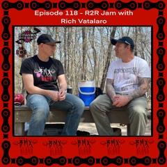 Episode 118 - R2R Jam With Rich Vatalaro