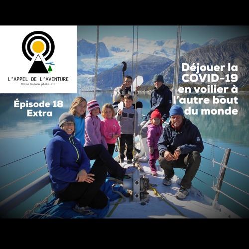 EP 18 — EXTRA / Déjouer la COVID-19 en voilier à l'autre bout du monde