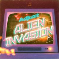 Adjuzt - ALIEN INVASION