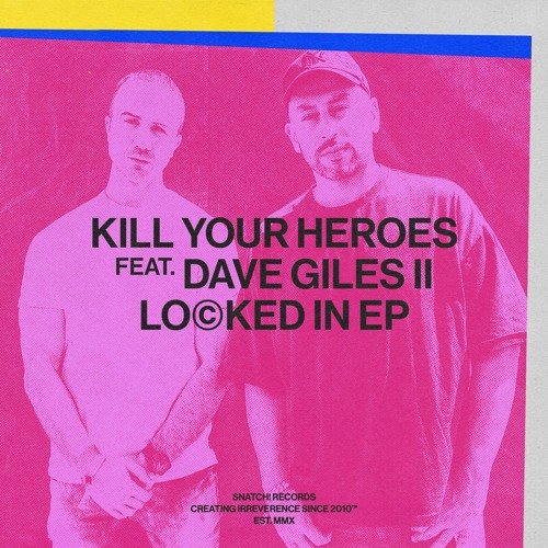 02 Kill Your Heroes Feat. Dave Giles II - Locked In (Darius Syrossian Remix) [Snatch! Records]