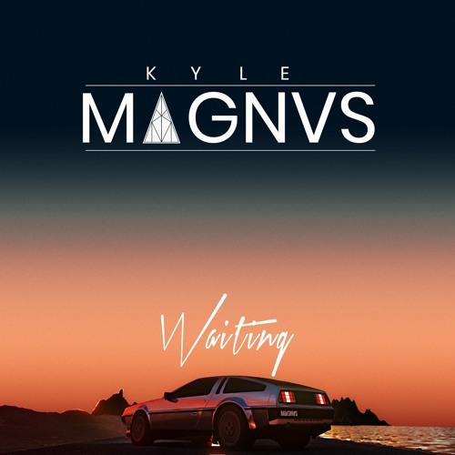 Kyle MAGNVS - Waiting