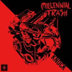 Millennial Trash - Knock