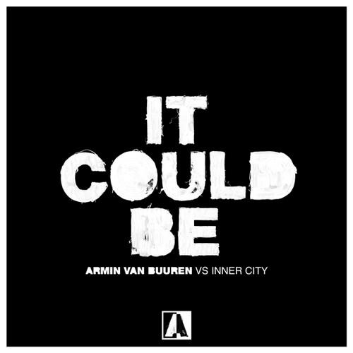 Armin van Buuren vs Inner City - It Could Be